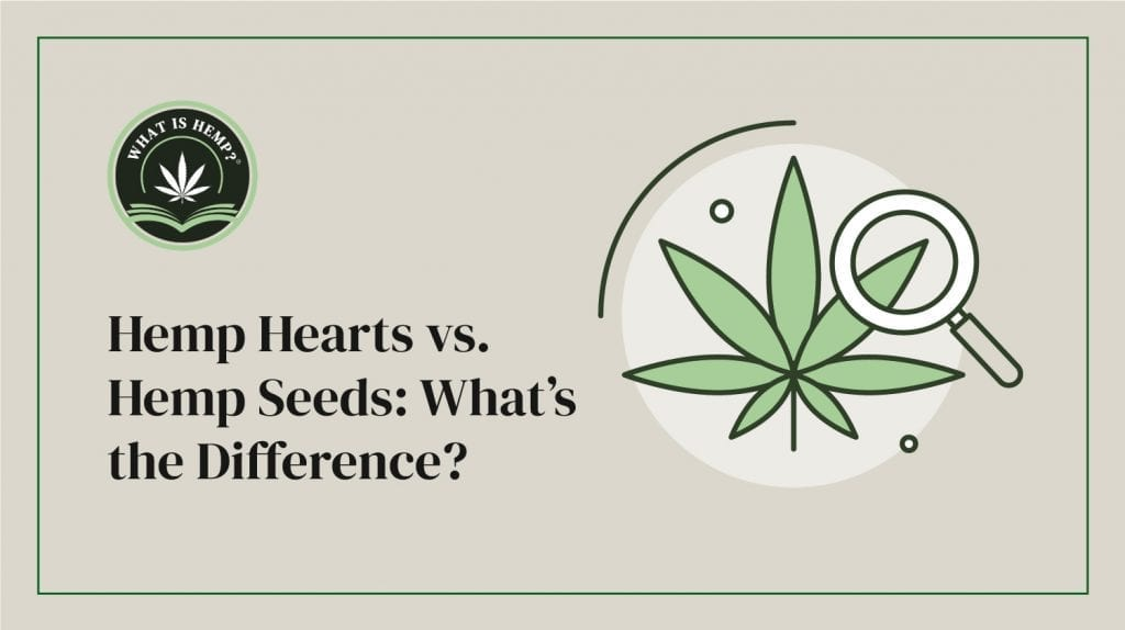 hemp hearts vs hemp seeds